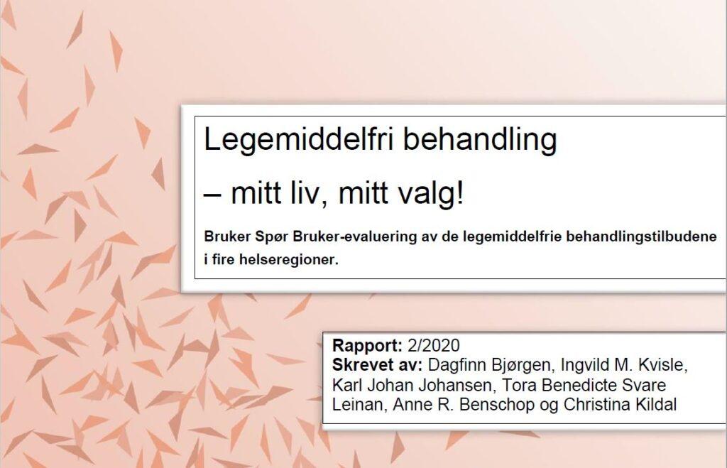 Utsnitt av forsiden til rapport om legemiddelfri behandling (bilde). Tekst på bildet: Legemiddelfri behandling - mitt liv, mitt valg! Bruker spør Bruker-evaluering av de legemiddelfrie behandlingstilbudene i fire helseregioner.